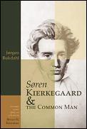 Soren Kierkegaard & The Common Man
