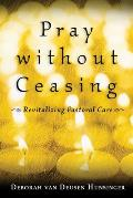 Pray Without Ceasing Revitalizing Pastoral Care