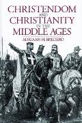 Christendom and Christianity in the Middle Ages: The Relations Between Religion, Church, and Society