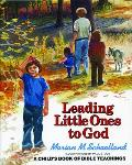 Leading Little Ones To God A Childs Bibl