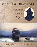 William Bradford Plymouths Faithful P