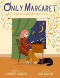 Only Margaret A Story about Margaret Wise Brown