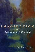 Imagination & Faith The Enhancement Of