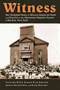 Witness Two Hundred Years Of African American Faith & Practice In The Abyssinian Baptist Church Of Harlem New York