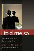 I Told Me So The Role Of Self Deception In Christian Living