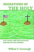 Migrations Of The Holy God State & The Political Meaning Of The Church