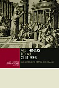 All Things to All Cultures Paul Among Jews Greeks & Romans