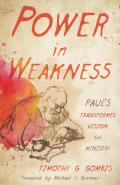 Power in Weakness: Paul's Transformed Vision for Ministry