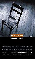 Madah-Sartre: The Kidnapping, Trial & Conver(sat/s)Ion of Jean-Paul Sartre & Simone de Beauvoir