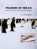 Pilgrims On The Ice Robert Falcon Scotts