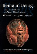 Being In Being The Collected Works of a Master Haida Mythteller