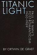 Titanic Light: Paul de Man's Post-Romanticism