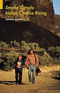 Smoke Signals: Native Cinema Rising