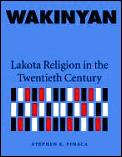 Wakinyan Lakota Religion In The Twenti