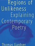 Regions of Unlikeness Explaining Contemporary Poetry