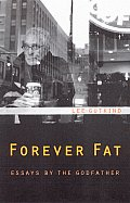 Forever Fat Essays By The Godfather