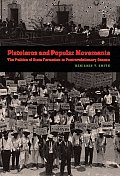 Pistoleros and Popular Movements: The Politics of State Formation in Postrevolutionary Oaxaca