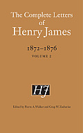 The Complete Letters of Henry James, 1872-1876, Volume 2