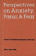 Nebraska Symposium on Motivation, 1995, Volume 43: Perspectives on Anxiety, Panic, and Fear