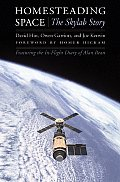 Homesteading Space The Skylab Story