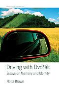 Driving with Dvorak Essays on Memory & Identity