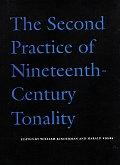 Second Practice of Nineteenth Century Tonality