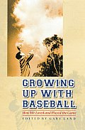 Growing Up with Baseball: How We Loved and Played the Game