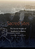 Sacred Sites The Secret History of Southern California