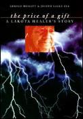 Price Of A Gift A Lakota Healers Story