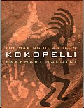 Kokopelli The Making Of An Icon