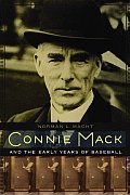 Connie Mack & the Early Years of Baseball