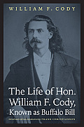Life of Hon William F Cody Known as Buffalo Bill