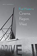 Post-Westerns: Cinema, Region, West