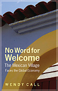 No Word for Welcome The Mexican Village Faces the Global Economy