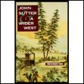 John Sutter & A Wider West