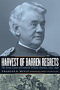 Harvest of Barren Regrets: The Army Career of Frederick William Benteen, 1834-1898