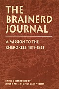 Brainerd Journal: A Mission to the Cherokees, 1817-1823