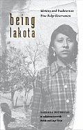 Being Lakota: Identity and Tradition on Pine Ridge Reservation
