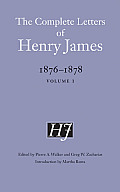The Complete Letters of Henry James: 1876-1878, Volume I