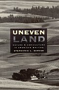 Uneven Land: Nature and Agriculture in American Writing