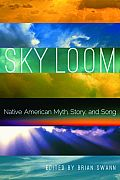 Sky Loom: Native American Myth, Story, and Song
