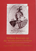 William Bartram On The Southeastern Indi