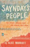 Saynday's People: The Kiowa Indians and the Stories They Told