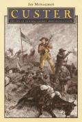 Custer: The Life of General George Armstrong Custer