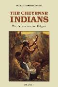 The Cheyenne Indians, Volume 2: War, Ceremonies, and Religion