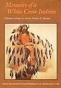 Memoirs of a White Crow Indian
