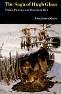 Saga of Hugh Glass Pirate Pawnee & Mountain Man