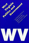 West Virginia Politics and Government (Politics & Governments of the American States)