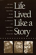 Life Lived Like a Story: Life Stories of Three Yukon Native Elders