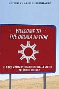 Welcome to the Oglala Nation: A Documentary Reader in Oglala Lakota Political History